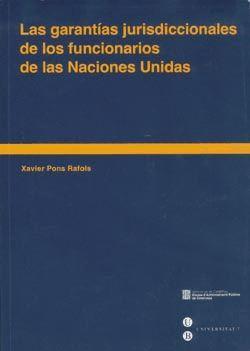 LAS GARANTÍAS JURISDICCIONALES DE LOS FUNCIONARIOS DE LAS NACIONES UNIDAS
