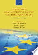 SPECIALIZED ADMINISTRATIVE LAW OF THE EUROPEAN UNION: A SECTORAL REVIEW