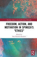 FREEDOM ACTION AND MOTIVATION IN SPINOZA'S ETHICS