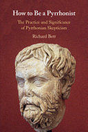 HOW TO BE A PYRRHONIST