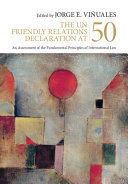 THE UN FRIENDLY RELATIONS DECLARATION AT 50