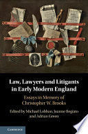 LAW, LAWYERS AND LITIGANTS IN EARLY MODERN ENGLAND