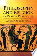 PHILOSOPHY AND RELIGION IN PLATO'S DIALOGUES