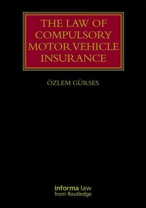 THE LAW OF COMPULSORY MOTOR VEHICLE INSURANCE