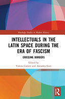 INTELLECTUALS IN THE LATIN SPACE DURING THE ERA OF FASCISM