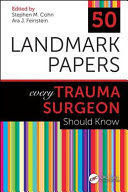 50 LANDMARK PAPERS EVERY TRAUMA SURGEON SHOULD KNOW