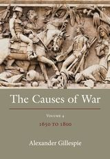 THE CAUSES OF WAR. VOLUME IV: 1650 - 1800