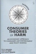 CONSUMER THEORIES OF HARM: AN ECONOMIC APPROACH TO CONSUMER LAW ENFORCEMENT AND