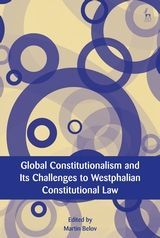 GLOBAL CONSTITUTIONALISM AND ITS CHALLENGES TO WESTPHALIAN CONSTITUTIONAL LAW