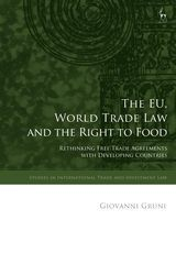 THE EU, WORLD TRADE LAW AND THE RIGHT TO FOOD