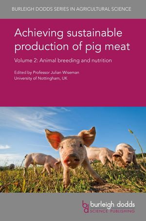 ACHIEVING SUSTAINABLE PRODUCTION OF PIG MEAT. VOLUME 2