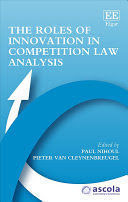 THE ROLES OF INNOVATION IN COMPETITION LAW ANALYSIS