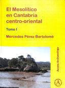 EL MESOLÍTICO EN CANTABRIA CENTRO-ORIENTAL