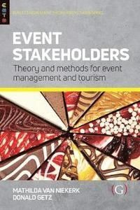 EVENT STAKEHOLDERS: THEORY AND METHODS FOR EVENT MANAGEMENT AND TOURISM
