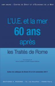 L'U.E. ET LA MER 60 ANS APRÈS. LES TRAITÉS DE ROME