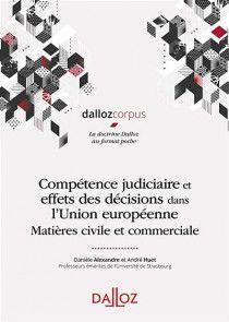 COMPÉTENCE JUDICIAIRE ET EFFETS DES DÉCISIONS DANS L'UNION EUROPÉENNE