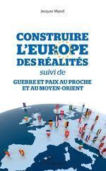 CONSTRUIRE L'EUROPE DES RÉALITÉS
