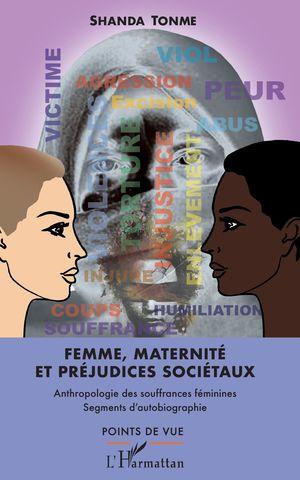 FEMME, MATERNITÉ ET PRÉJUDICES SOCIÉTAUX