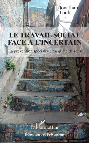 LE TRAVAIL SOCIAL FACE À L'INCERTAIN