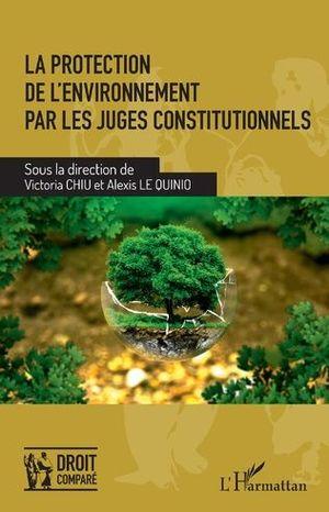 LA PROTECTION DE L'ENVIRONNEMENT PAR LES JUGES CONSTITUTIONNELS