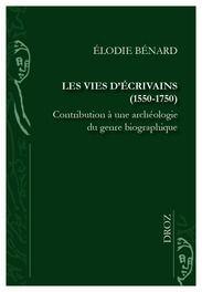 LES VIES D'ÉCRIVAINS (1550-1750)