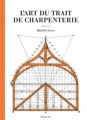 L'ART DU TRAIT DE CHARPENTERIE