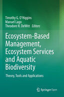 ECOSYSTEM-BASED MANAGEMENT, ECOSYSTEM SERVICES AND AQUATIC BIODIVERSITY