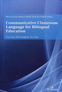 COMMUNICATIVE CLASSROOM LANGUAGE FOR BILINGUAL EDUCATION