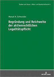 BEGRÜNDUNG UND REICHWEITE DER AKTIENRECHTLICHEN LEGALITÄTSPFLICHT