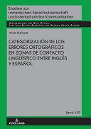 CATEGORIZACIÓN DE LOS ERRORES ORTOGRÁFICOS EN ZONAS DE CONTACTO LINGUEÍSTICO ENTRE INGLÉS Y ESPAÑOL