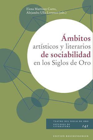 ÁMBITOS ARTÍSTICOS Y LITERARIOS DE SOCIABILIDAD EN LOS SIGLOS DE ORO