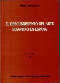 EL DESCUBRIMIENTO DEL ARTE BIZANTINO EN ESPAÑA