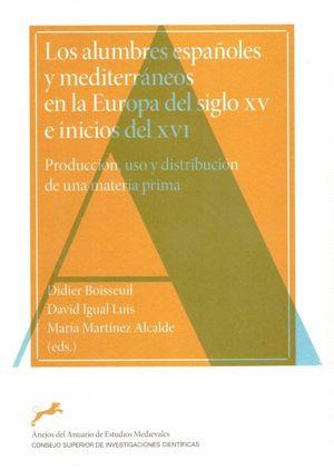 LOS ALUMBRES ESPAÑOLES Y MEDITERRANEOS EN LA EUROPA SIGLO XV E INICIOS DEL XVI