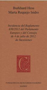 INCIDENCIA DEL REGLAMENTO 650/2012 DEL PARLAMENTO EUROPEO Y DEL CONSEJO, DE 4 DE