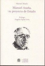 MANUEL AZAÑA, SU PROYECTO DE ESTADO