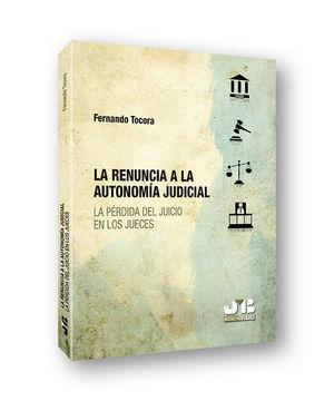 LA RENUNCIA A LA AUTONOMÍA JUDICIAL
