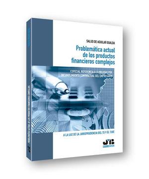 PROBLEMÁTICA ACTUAL DE LOS PRODUCTOS FINANCIEROS COMPLEJOS