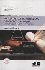 FUNDAMENTOS ROMANISTICOS DEL DERECHO EUROPEO