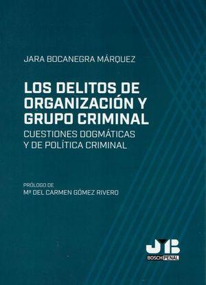 LOS DELITOS DE ORGANIZACIÓN Y GRUPO CRIMINAL