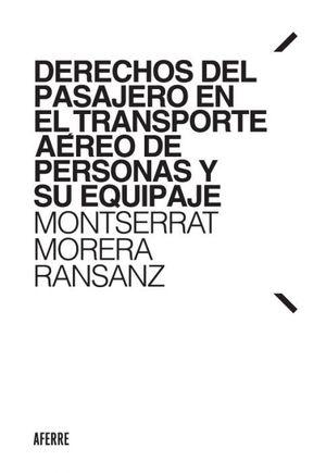 DERECHOS DEL PASAJERO EN EL TRANSPORTE AÉREO DE PERSONAS Y SU EQUIPAJE