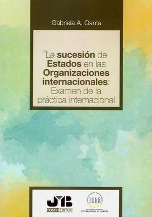 LA SUCESIÓN DE ESTADOS EN LAS ORGANIZACIONES INTERNACIONALES