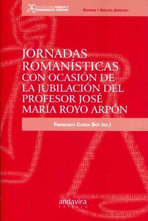 JORNADAS ROMANISTICAS CON OCASION DE LA JUBILACION DEL PROF. JOSE MARIA ROYO ARP