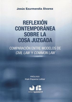 REFLEXION CONTEMPORANEA SOBRE LA COSA JUZGADA.