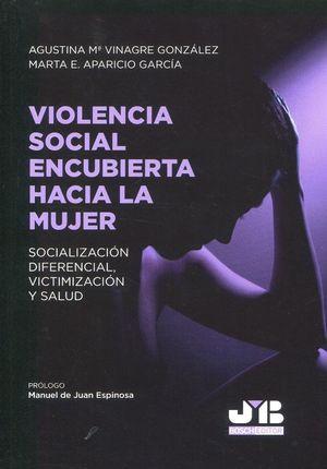 VIOLENCIA SOCIAL ENCUBIERTA HACIA LA MUJER.