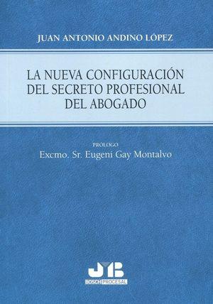 LA NUEVA CONFIGURACION DEL SECRETO PROFESIONAL DEL ABOGADO