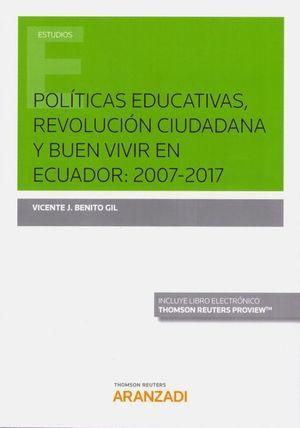 POLÍTICAS EDUCATIVAS, REVOLUCIÓN CIUDADANA Y BUEN VIVIR EN ECUADOR: 2007-2017 (D