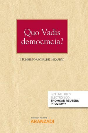 QUO VADIS DEMOCRACIA?