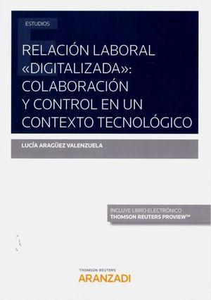 RELACION LABORAL DIGITALIZADA.COLABORACION Y CONTROL EN UN CONTEXTO TECNOLOGICO