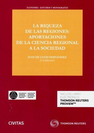 LA RIQUEZA DE LAS REGIONES: APORTACIONES DE LA CIENCIA REGIONAL A LA SOCIEDAD