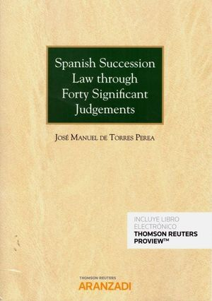 SPANISH SUCCESSION LAW THROUGH FORTY SIGNIFICANT JUDGEMENTS